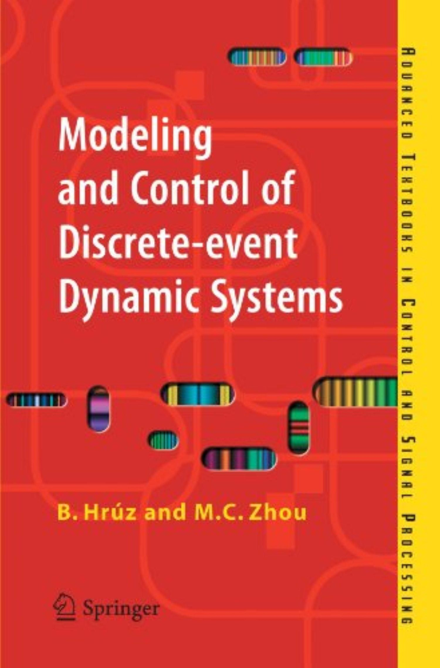 Modeling And Control Of Discrete Event Dynamic Systems With Petri Nets And Other Tools Advanced Textbooks In Control And Si Signal Processing Textbook System