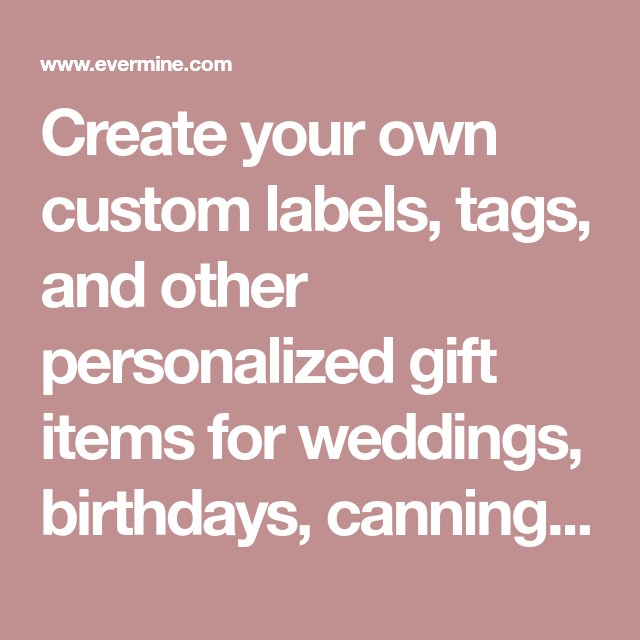 Create Your Own Custom Labels, Tags, And Other
