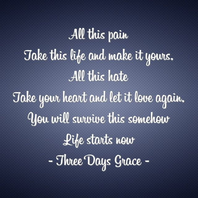 Three Days Grace Life Starts Now This Song Always Reminds Me Of A