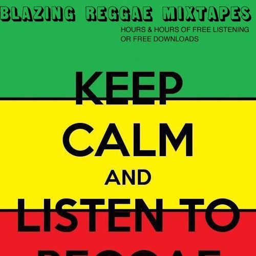 BLAZING REGGAE MIXTAPES hours and hours of good vibes and