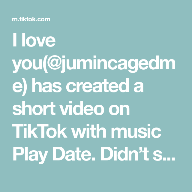I Love You Jumincagedme Has Created A Short Video On Tiktok With Music Play Date Didn T See A Mystic Messenger One Playdate Mini Bites Wholesome Memes Mini