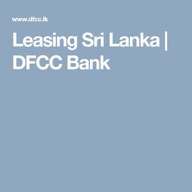 Leasing Sri Lanka Dfcc Bank Lease Corporate