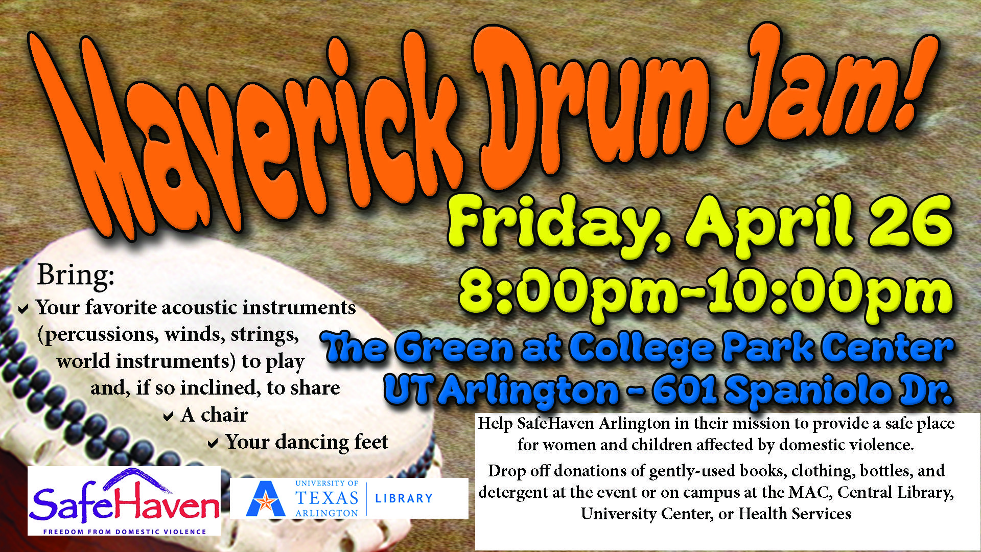 Maverick Drum Jam Friday April 26 2013 From 8 00 P M To 10 00 P M On The Green At College Park At Ut Arlington Located At Arlington College Park 10 Things