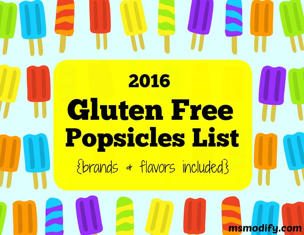 2016 Gluten Free Popsicles List Foods With Gluten What Is