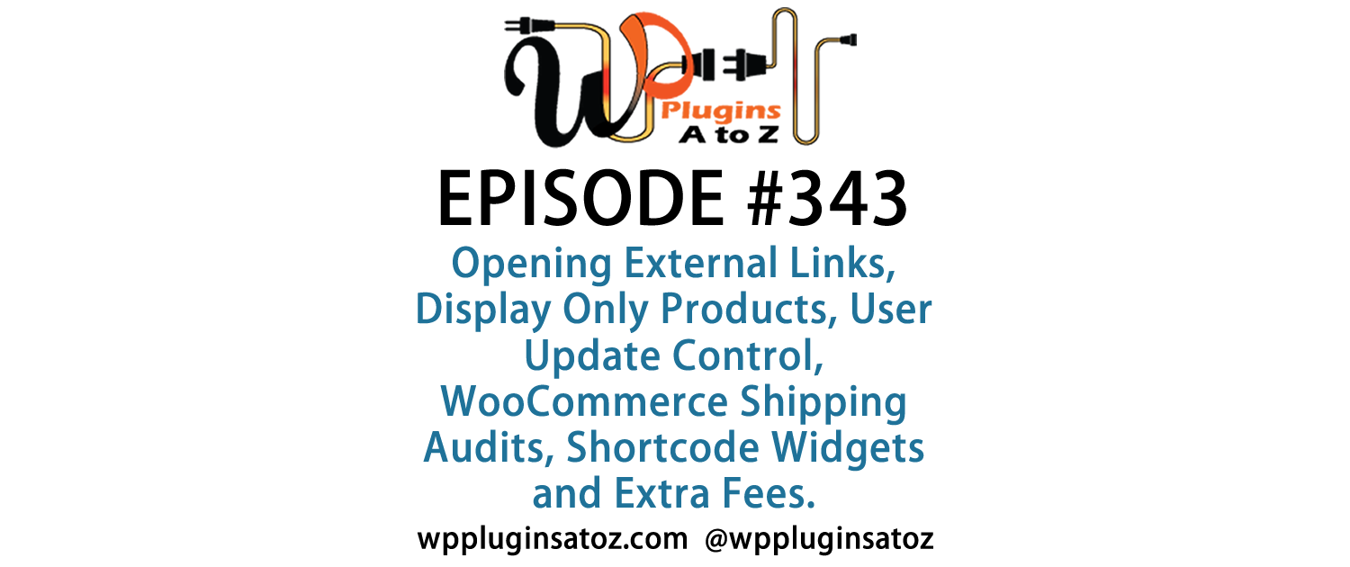 #WordPress #Plugins A to Z Episode 343 Opening External Links, Display Only Products - http://plugins.wpsupport.ca/wordpress-plugins-z-episode-343-opening-external-links-display-products/
