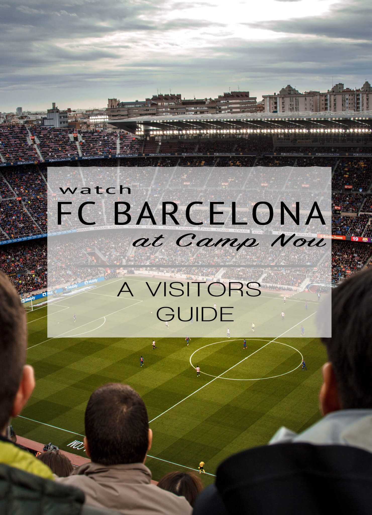 8d8c6ff64 Watch one of the world's best football (soccer) teams play at Camp Nou. A  complete visitors guide, including tips for attending an FC Barcelona game.