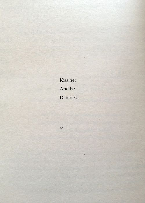 Be Damned. A new poem. #poetry #quotes #love