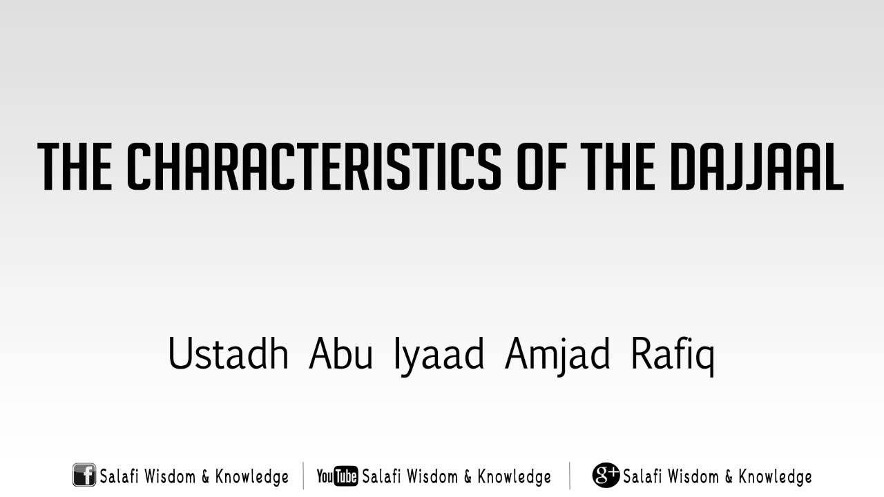 The Characteristics of the Dajjaal by Abu Iyaad Amjad Rafiq