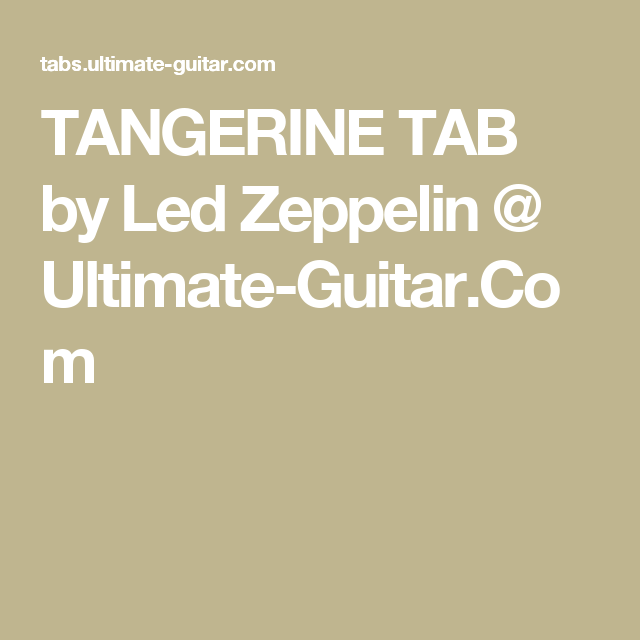 Tangerine Tab By Led Zeppelin Ultimate Guitar Music