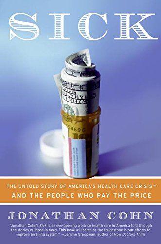 Sick: The Untold Story of America's Health Care Crisis---... https://www.amazon.com/dp/0060580461/ref=cm_sw_r_pi_dp_x_ilMBzbYYMAJ2B