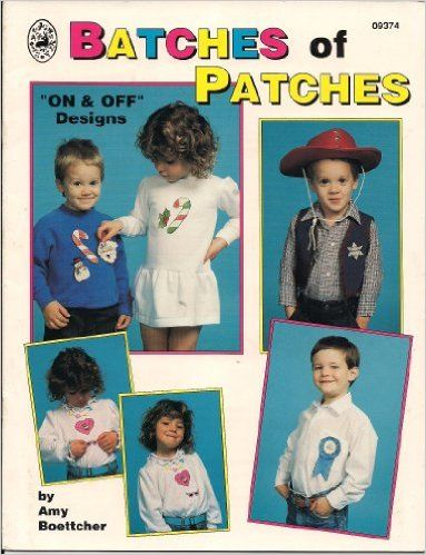 Batches of Patches (On & Off Designs, 09374): Amy Boettcher: Amazon.com: Books