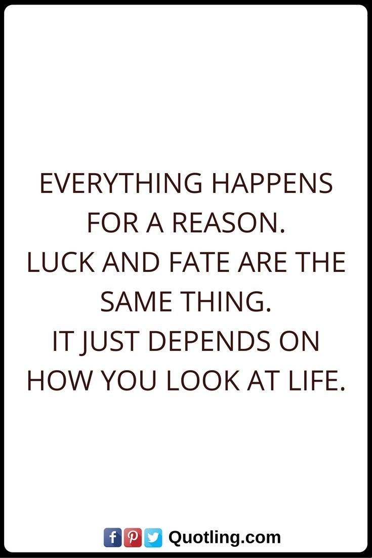 Quotes About Everything Happening For A Reason Life Is Ten Percent