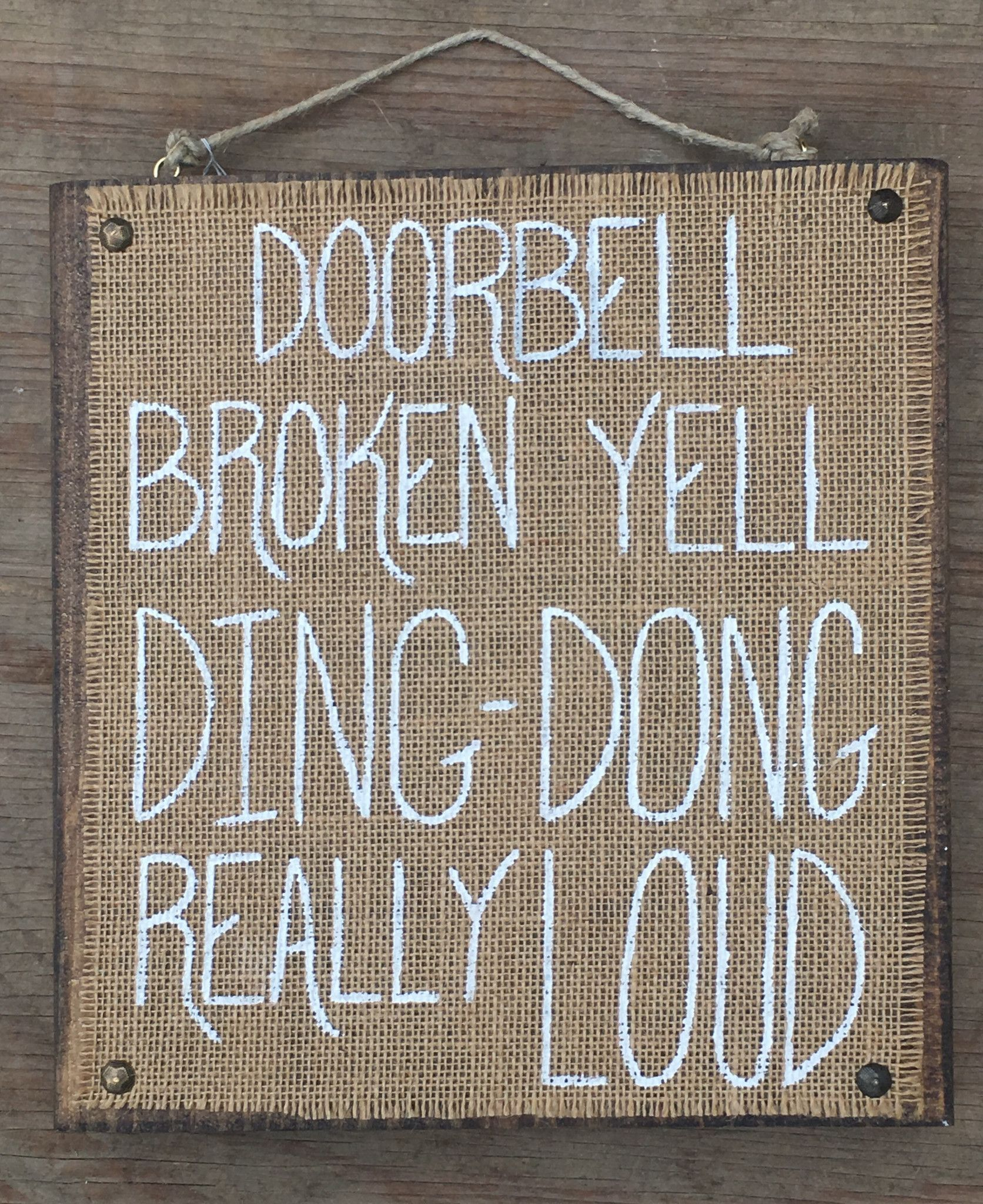 The home front porches porch signs wooden animal signs wooden signs - Doorbell Broken Yell Ding Dong Really Loud Burlap On Wood Sign Perfect For Your