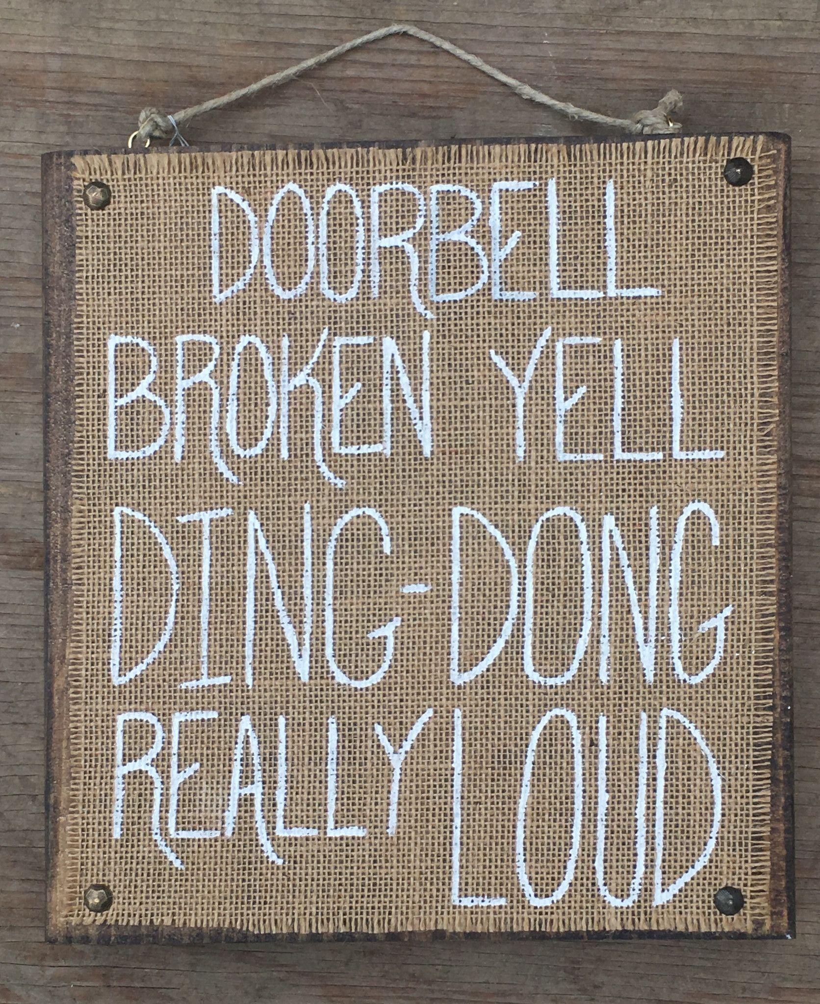 Best Doorbell Broken Yell Ding D*Ng Really Loud Wood Sign 400 x 300