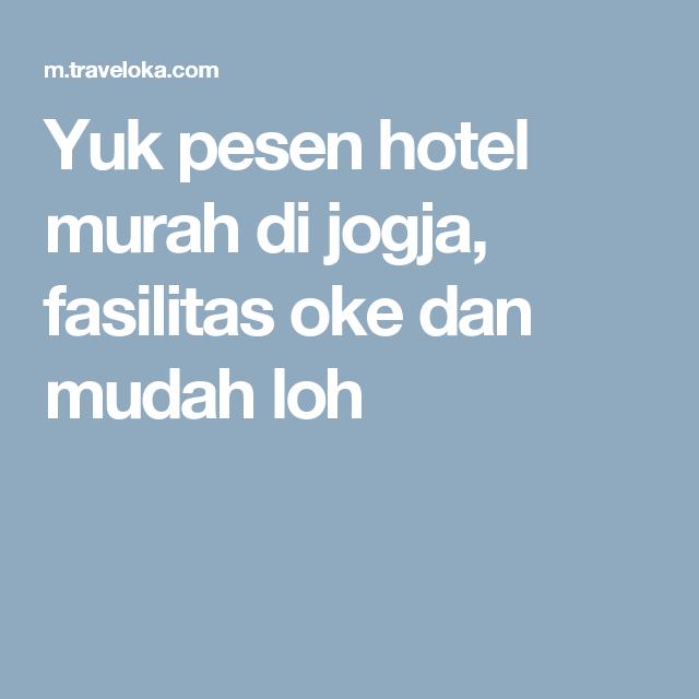 Yuk Pesen Hotel Murah Di Jogja Fasilitas Oke Dan Mudah Loh