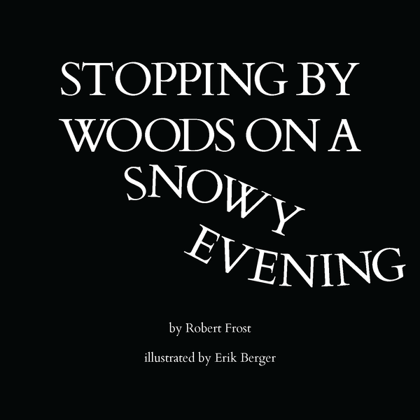 Stopping by Woods on a Snowy Evening on Behance