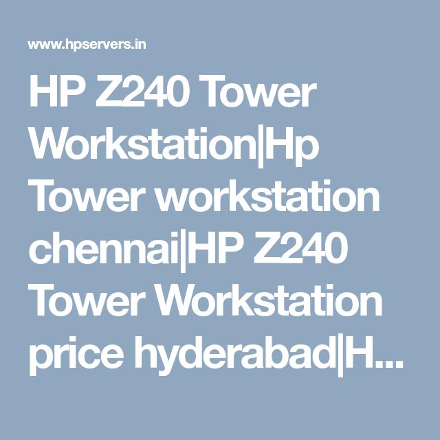 HP Z240 Tower Workstation Hp Tower workstation chennai HP