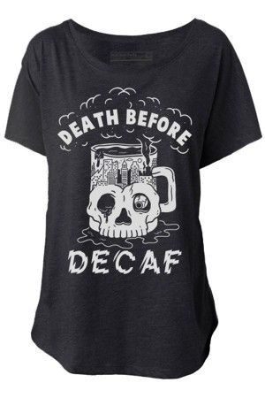 1624a562a57e6 Pyknic Women s Death Before Decaf Dolman Tee