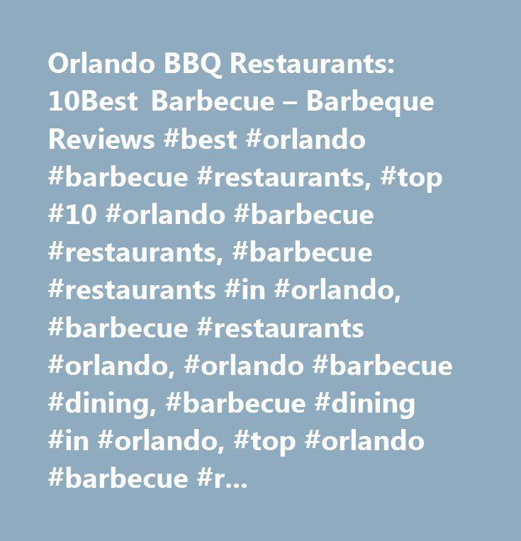 Orlando Bbq Restaurants 10best Barbecue Barbeque Reviews Best