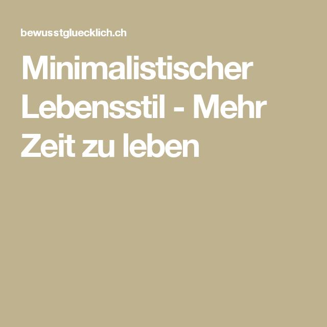 minimalistischer lebensstil mehr zeit zu leben