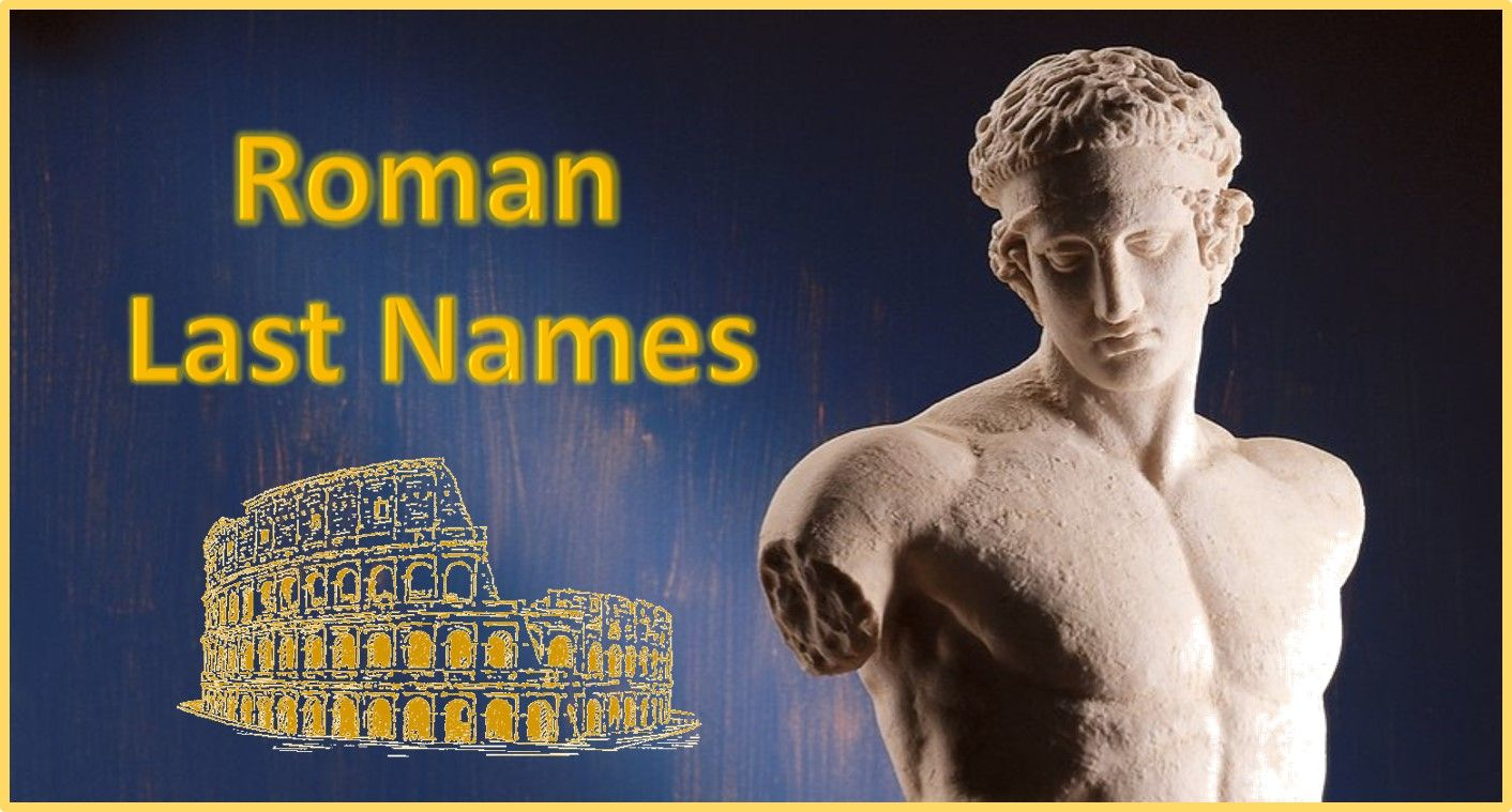 Roman Last Names Male Form Large Lips Names With Meaning