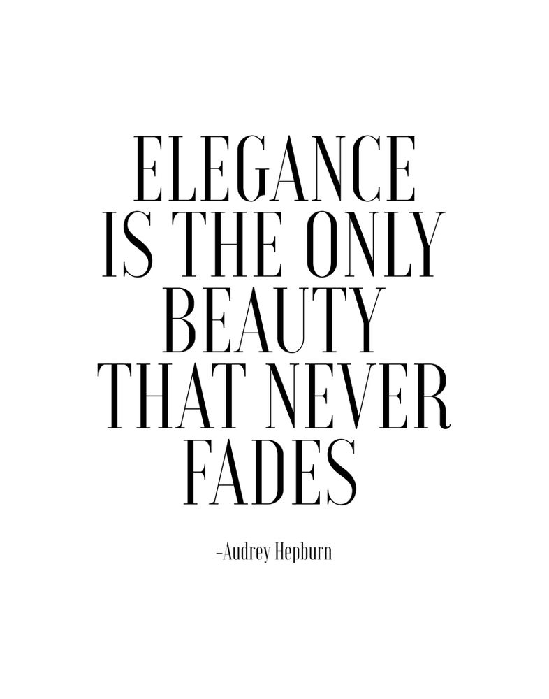 Fashion Print Elegance Is The Only Beauty That Never Fades Audrey Hepburn Quote Girls Room Decor G Art Prin Faded Quotes Elegance Quotes Little Things Quotes