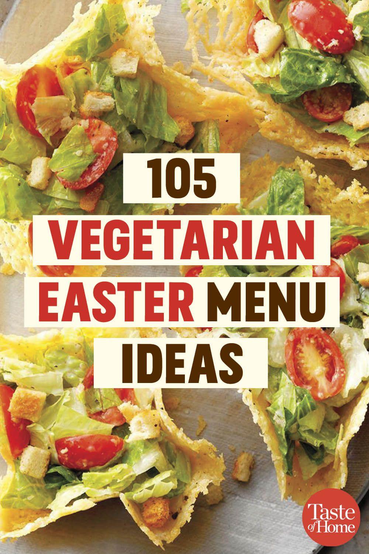 105 Vegetarian Easter Menu Ideas Vegetarian Easter Recipes Vegetarian Easter Easter Dinner Recipes