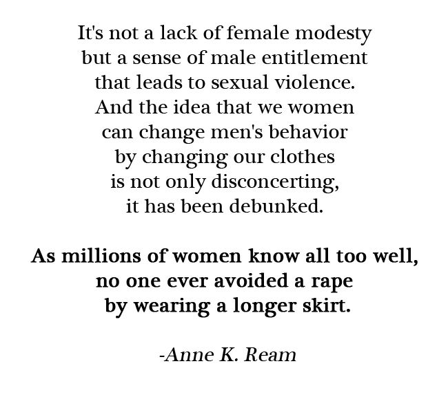 you can't change men's behavior by changing your clothes