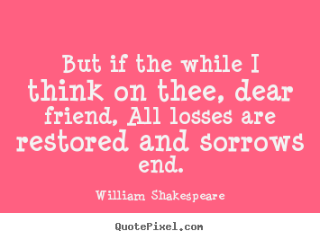 Shakespeare Quotes About Friendship Inspiration Shakespear Sonnet 30  Shakespeare.yes  Pinterest