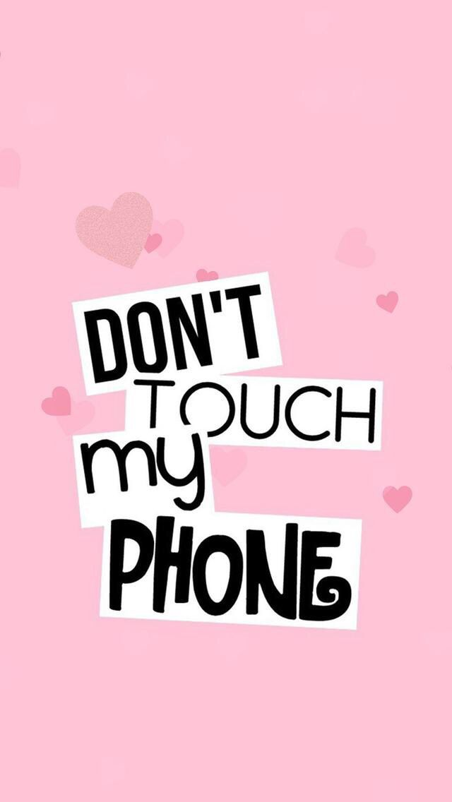 Don T Touch My Phone Wallpaper Dont Touch My Phone Wallpapers Girl Wallpapers For Phone Wallpaper Iphone Cute