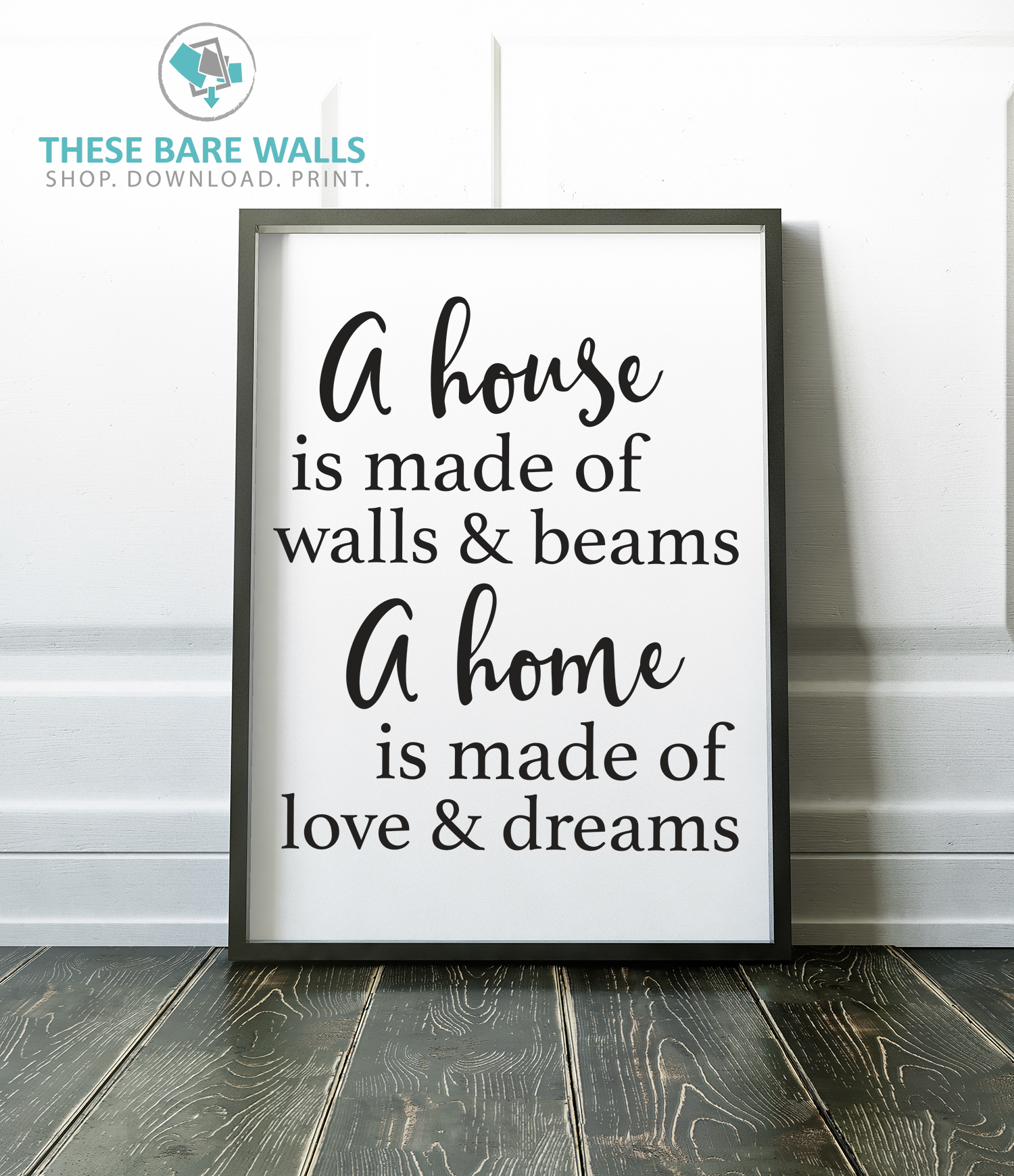 A House Is Made Of Walls U0026 Beams, A Home Is Made Of Walls U0026 Dreams  Engineering Print   Printable Art   These Bare Walls