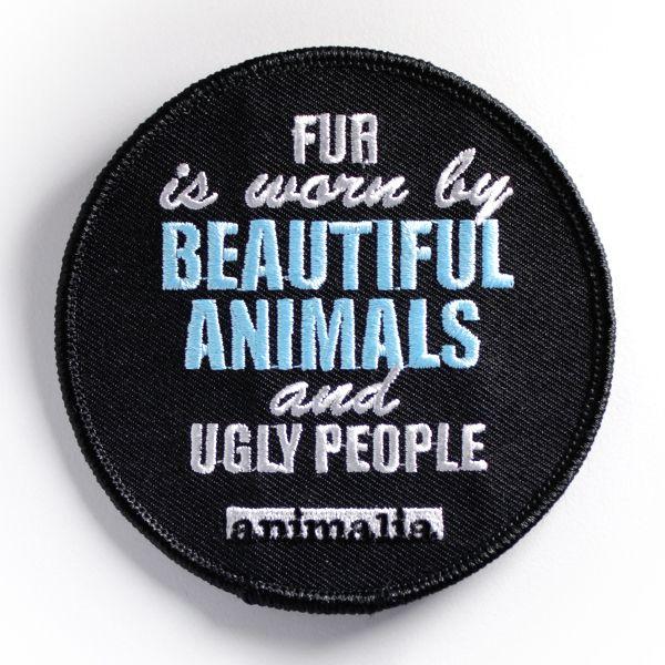 Paljon toivottu Fur is worn by beautiful animals and ugly people – haalarimerkki on täällä! Halkaisija 9 cm.