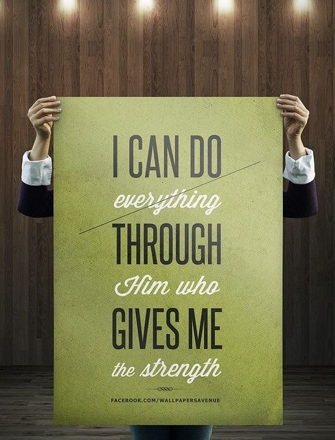 A I Can Do All Things Through Christ That Give Me Strength