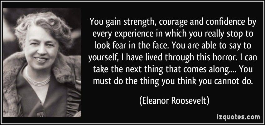 Eleanor Roosevelt Fear Quote Famous Fear Quotes Eleanor Roosevelt