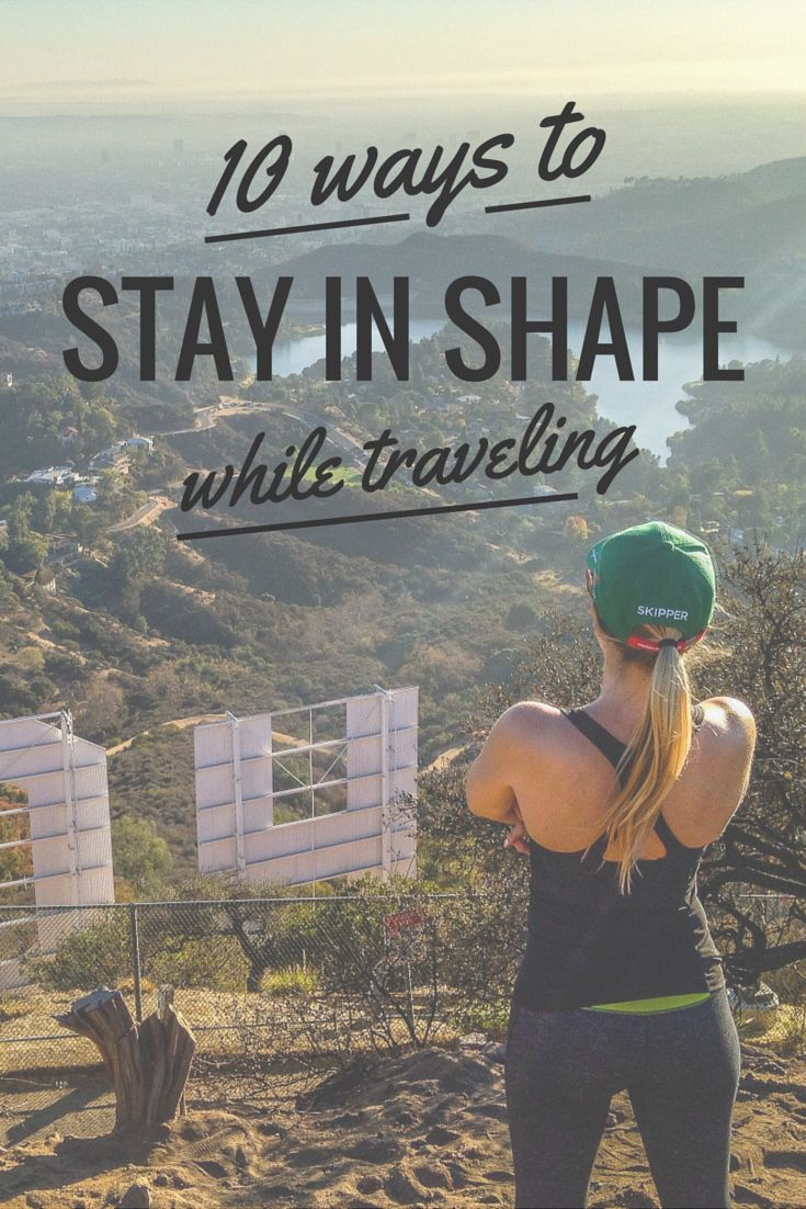 10 Ways To Stay In Shape While Traveling Back To School Travel Workout How To Stay Healthy
