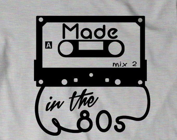 c1a5b48d Made in the 80s Shirt T-Shirt T Shirt Birthday Bday Men Womens | I'd ...