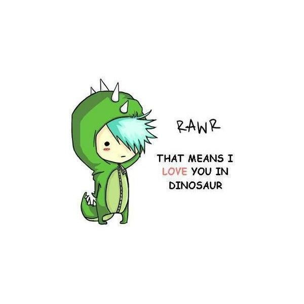 Rawr Means I Love You In Dinosaur Liked On Polyvore Featuring