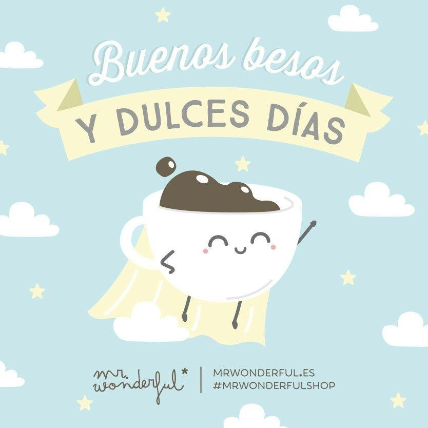 Buenos Besos Y Dulces Días Frases De Buenos Días Frases