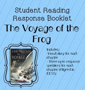 The Voyage of the Frog by Gary Paulsen Reading Response STUDENT ...