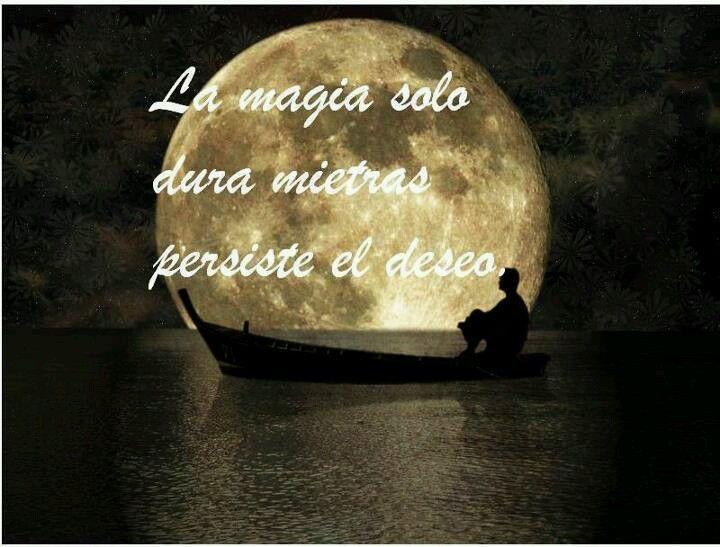 La magia sólo dura mientras persiste el deseo...