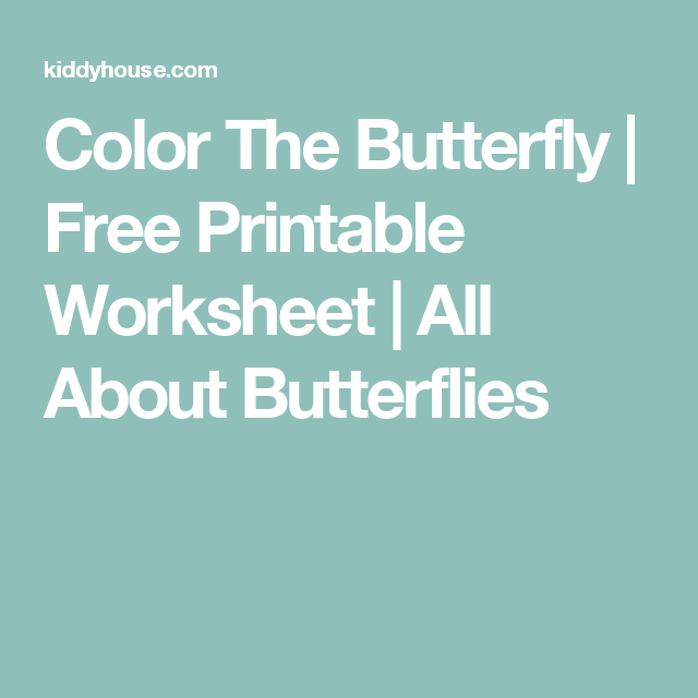 Color The Butterfly | Free Printable Worksheet | All About ...