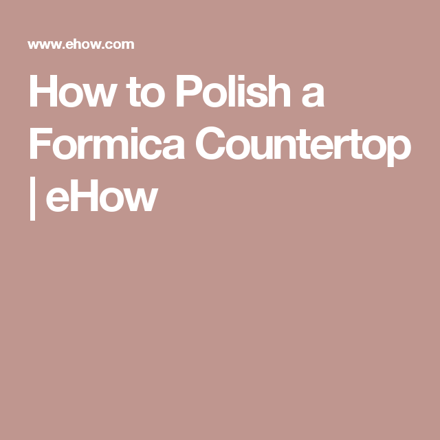 How To Polish A Formica Countertop Chocolate Stains Formica