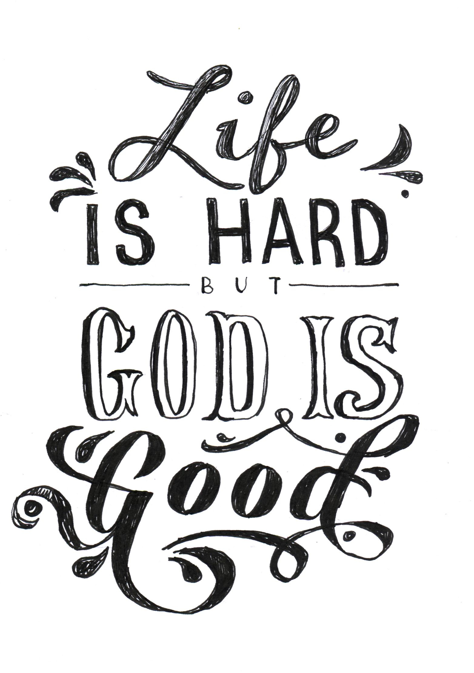 Life Is Hard But God Is Good My Creations Pinterest God God