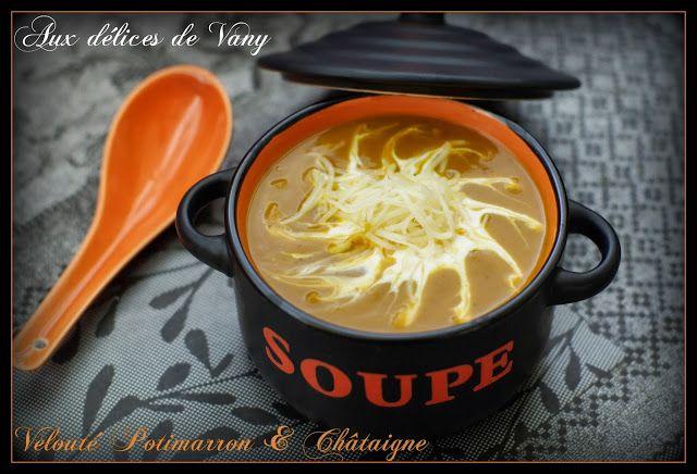 Aux délices de Vany : Velouté potimarron et châtaignes (avec ou sans thermomix)