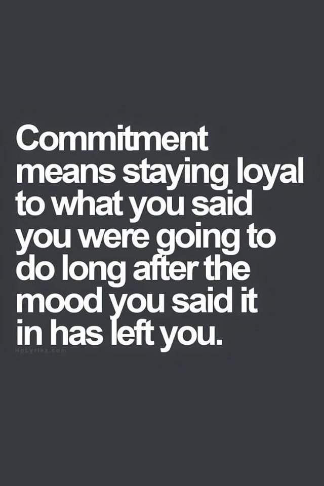 Quotes About Commitment New Commitment Dedication Determination Loyalty Sentiments For