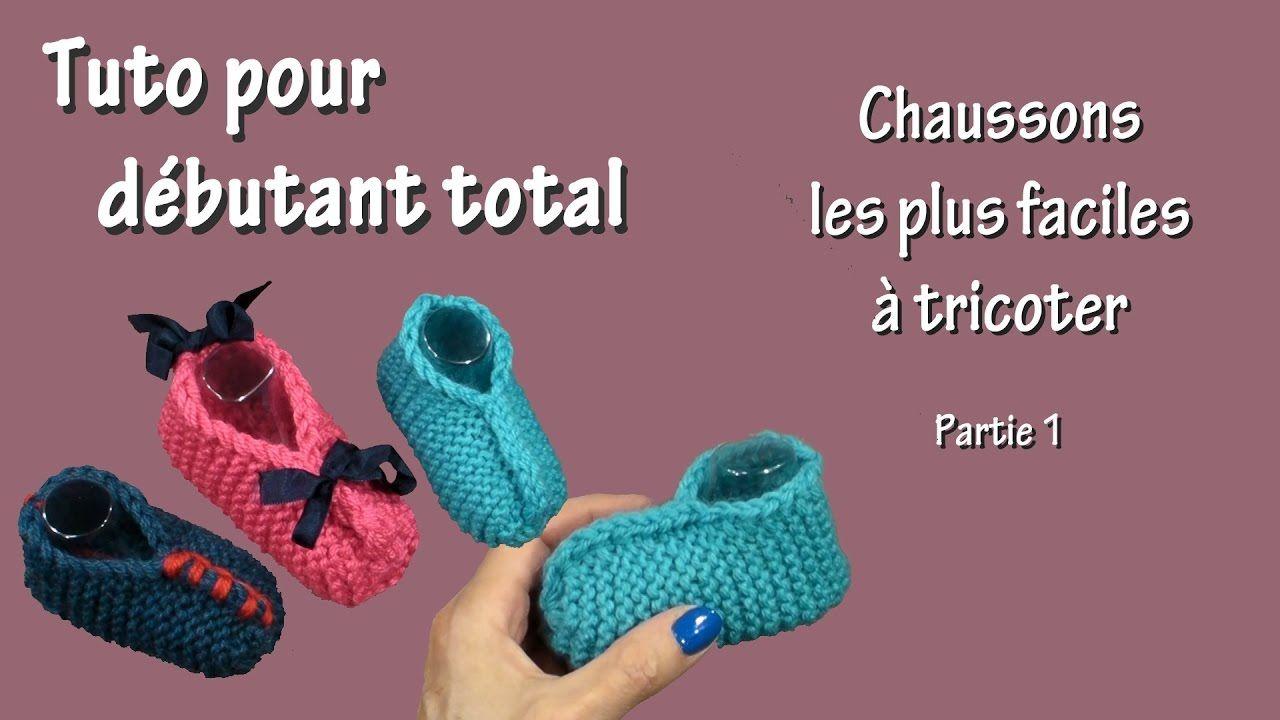 Tuto Tricot Pour Debutant Total Chausson Le Plus Facile Partie 1 Tuto Tricot Tricot Debutant Tricot