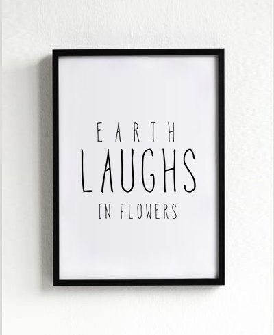 $14 - Click for GET ONE FREE Promotion (Coupon Code: GETFREE) Earth Laughs in Flowers quote poster print, Typography Posters, Home wall decor, Motto, Handwritten, Digital, Giclee, A3 poster, A4 print
