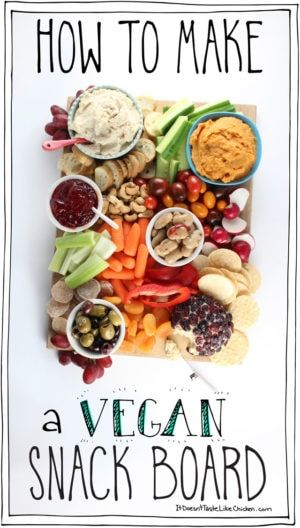 How To Make A Vegan Snack Board Recipe Weddings Vegan