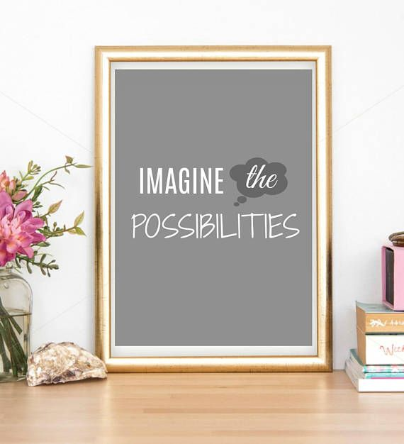 Imagine The Possibilities Printable Art/ Inspiration Quote/ Wedding Quote/  Office Decor/ Cheap Wall Art/ Artwork/ Digital Print