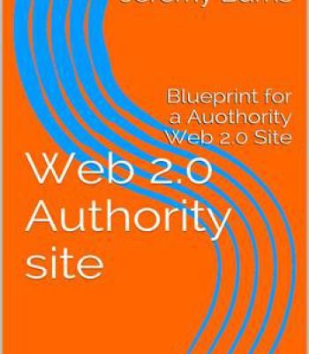Web 20 authority site blueprint for a authority web 20 site pdf web 20 authority site blueprint for a authority web 20 site pdf malvernweather Images